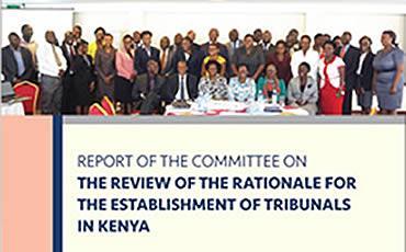 Report on the Review of the Rationale for the establishment of Tribunals in Kenya.